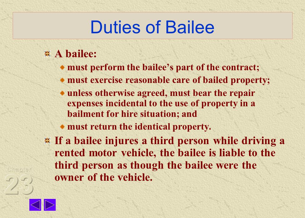Rights and Duties of Bailor Bailor may sue the bailee if the goods are not redelivered according to the agreement.