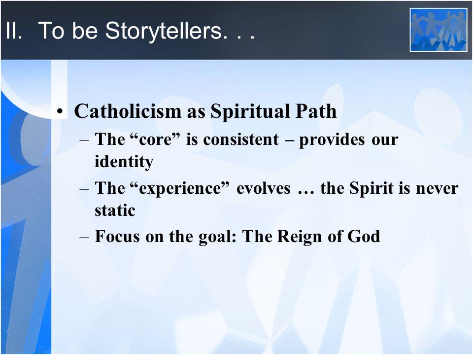 II. To be Storytellers...
