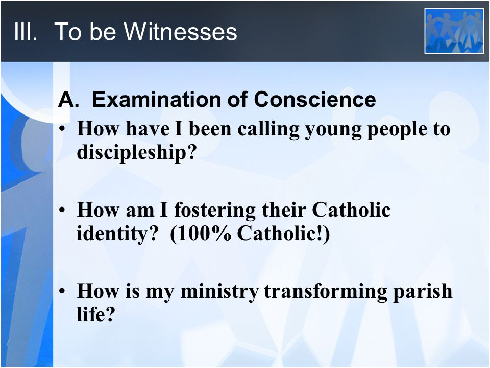 III. To be Witnesses A.