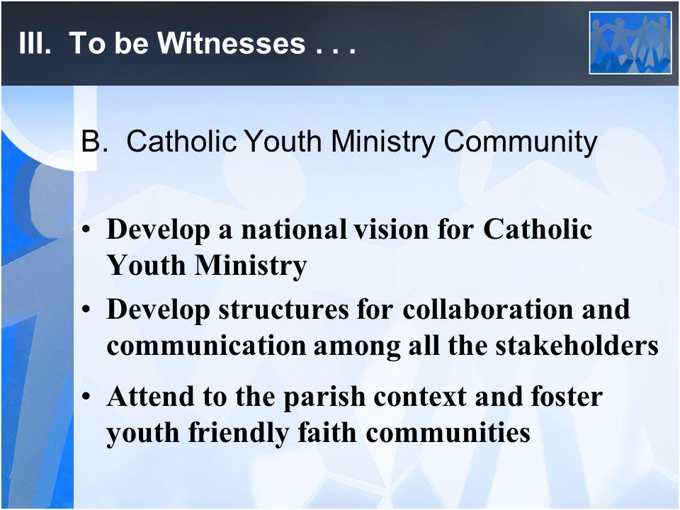 III. To be Witnesses... B.
