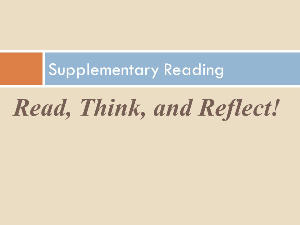 Read, Think, and Reflect! Supplementary Reading