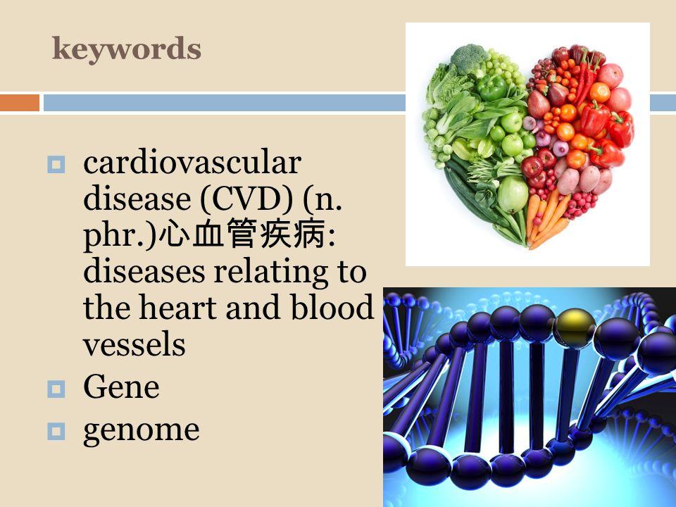 Greek etymology  cardi0- heart  Cardiogram  cardioscope  Vascular- blood vessels  vasculitis  vaculotoxic  Gene- beginning  Genesis, genetics  pathogenesis