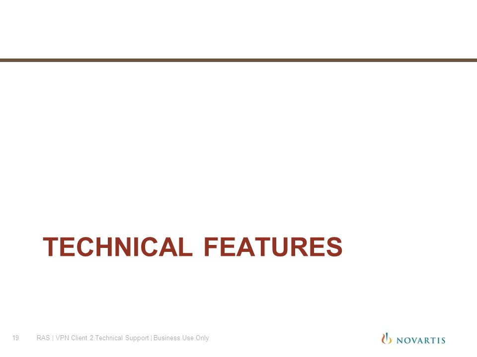 TECHNICAL FEATURES RAS | VPN Client 2 Technical Support | Business Use Only19
