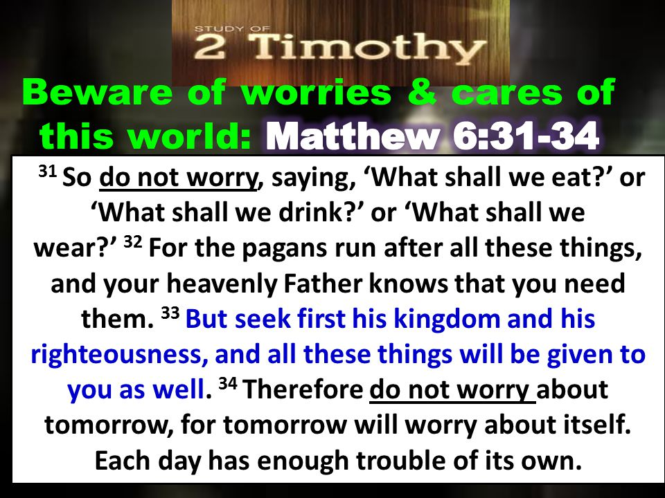 31 So do not worry, saying, 'What shall we eat?' or 'What shall we drink?' or 'What shall we wear?' 32 For the pagans run after all these things, and