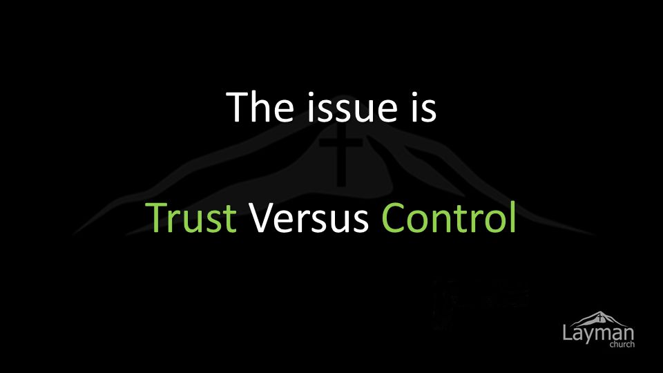 The issue is Trust Versus Control