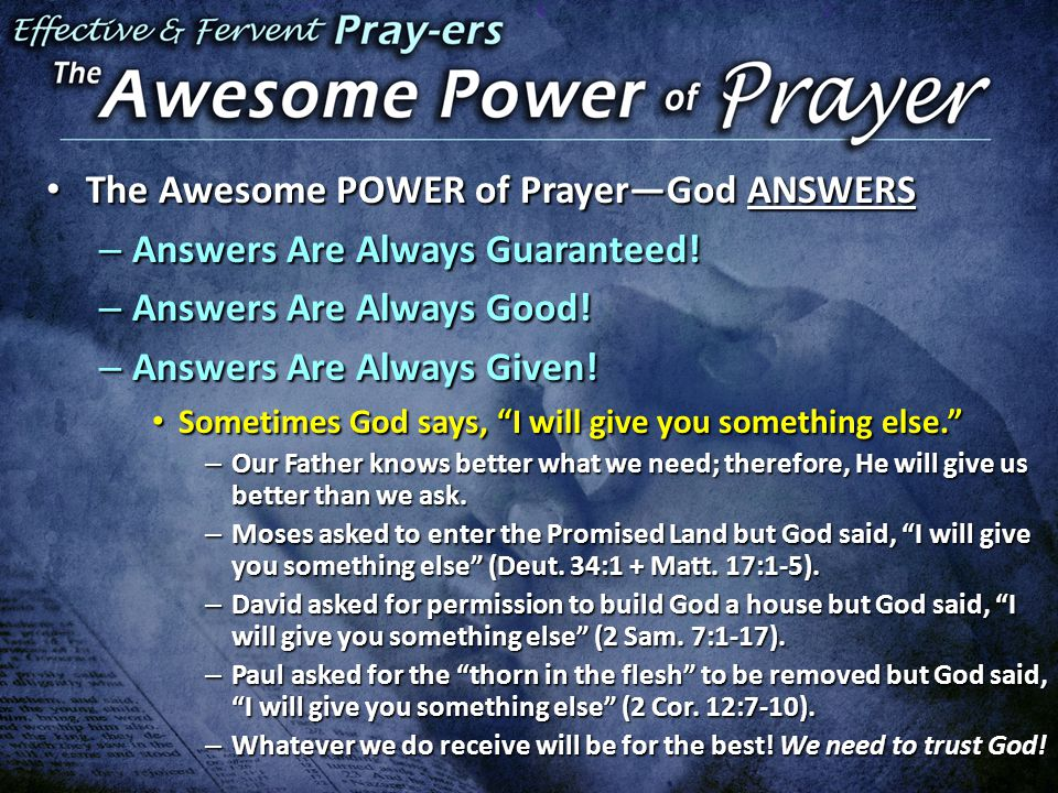 The Awesome POWER of Prayer—God ANSWERS The Awesome POWER of Prayer—God ANSWERS – Answers Are Always Guaranteed.