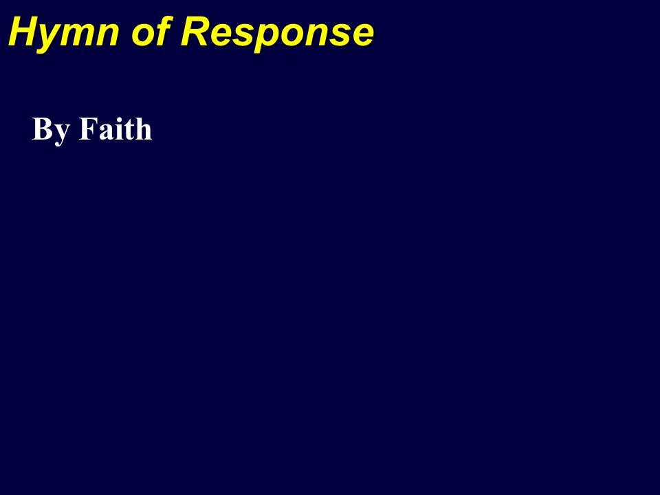 Hymn of Response By Faith
