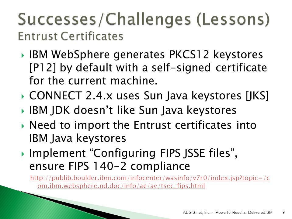 IBM WebSphere generates PKCS12 keystores [P12] by default with a self-signed certificate for the current machine.