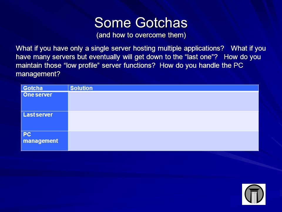 Some Gotchas (and how to overcome them) What if you have only a single server hosting multiple applications.