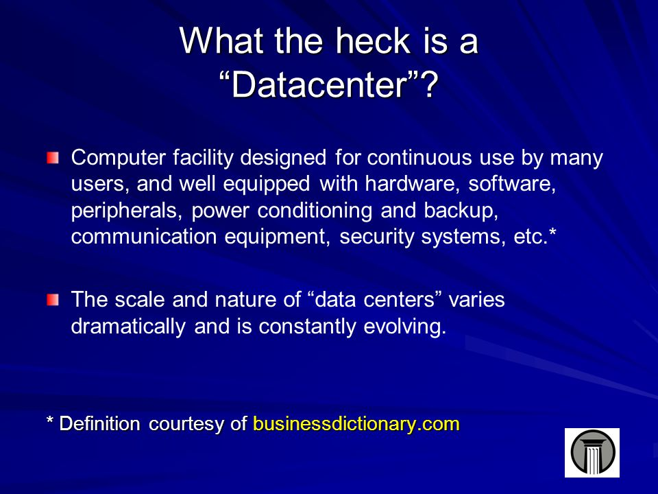 What the heck is a Datacenter .