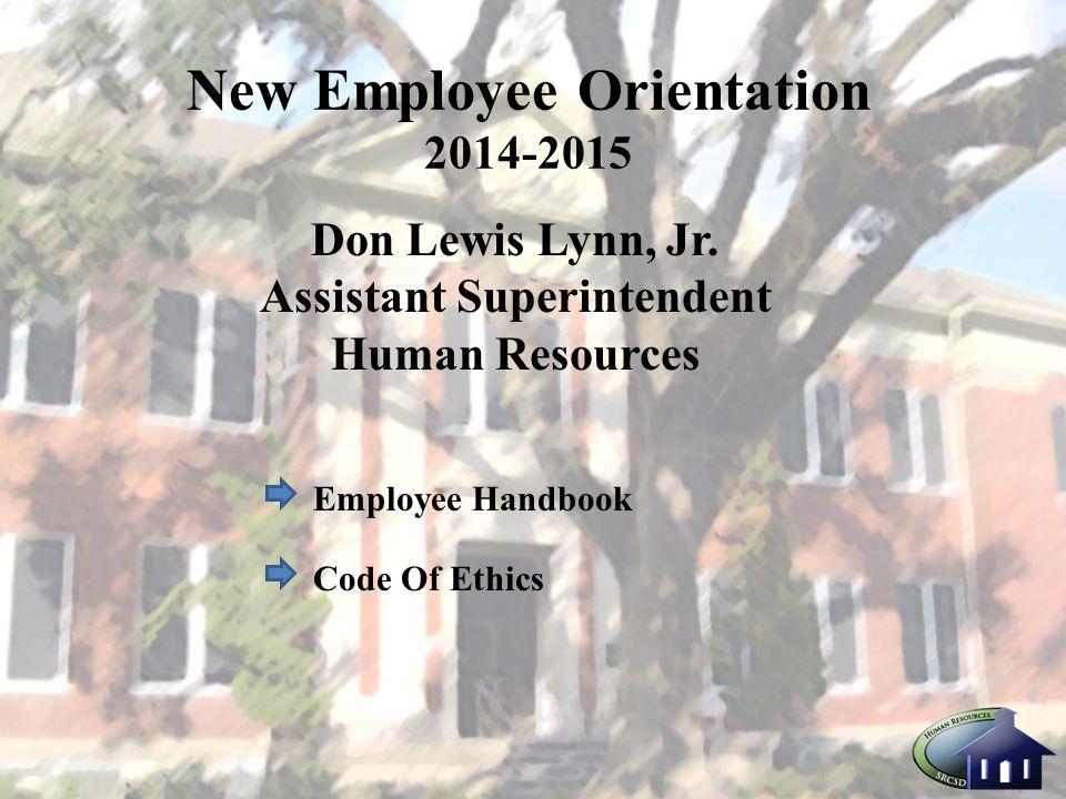 New Employee Orientation 2014-2015 Don Lewis Lynn, Jr.