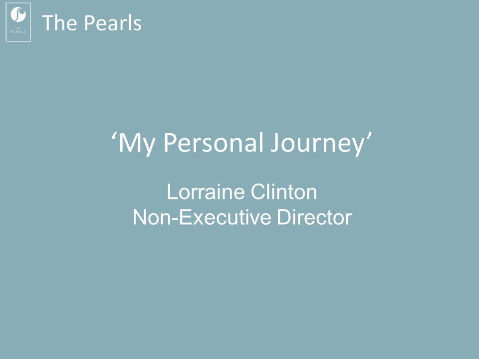 The Pearls 'My Personal Journey' Lorraine Clinton Non-Executive Director