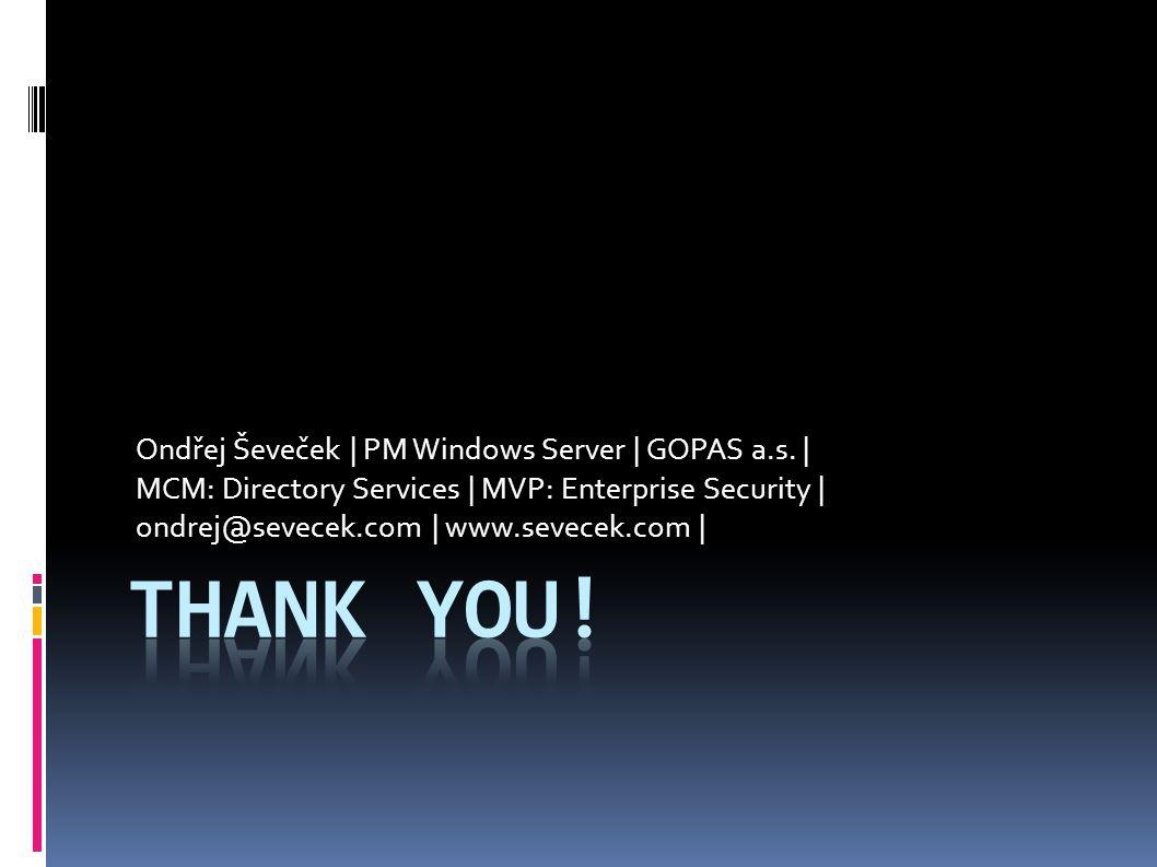 Ondřej Ševeček | PM Windows Server | GOPAS a.s.