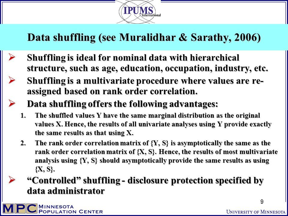  Shuffling is ideal for nominal data with hierarchical structure, such as age, education, occupation, industry, etc.