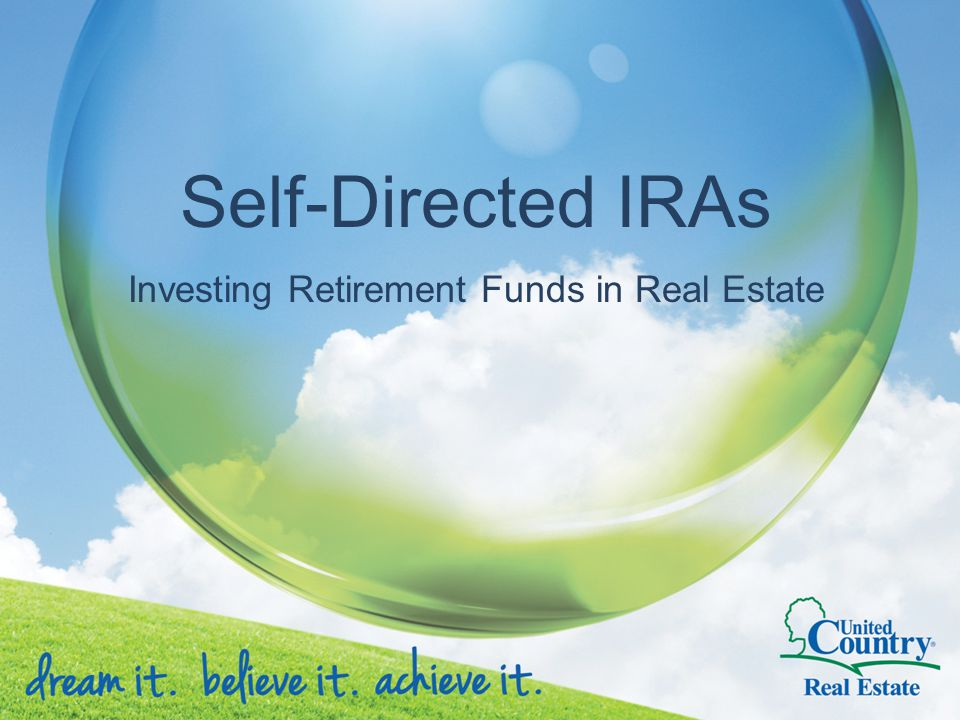 Self-Directed IRAs Investing Retirement Funds in Real Estate