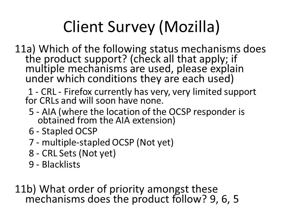 Client Survey (Mozilla) 11a) Which of the following status mechanisms does the product support.