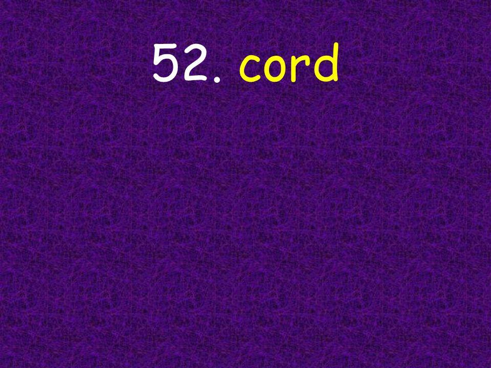 52. cord