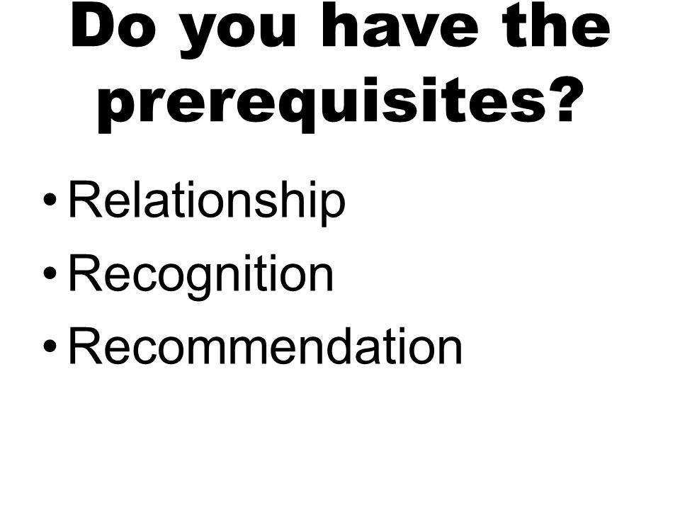 Do you have the prerequisites Relationship Recognition Recommendation