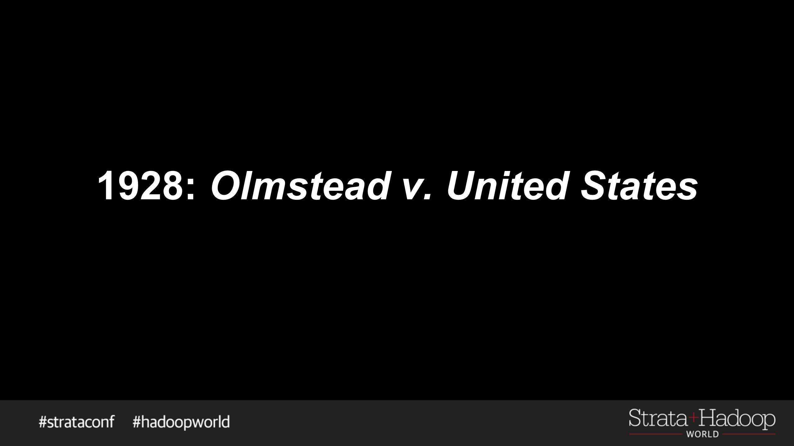1928: Olmstead v. United States