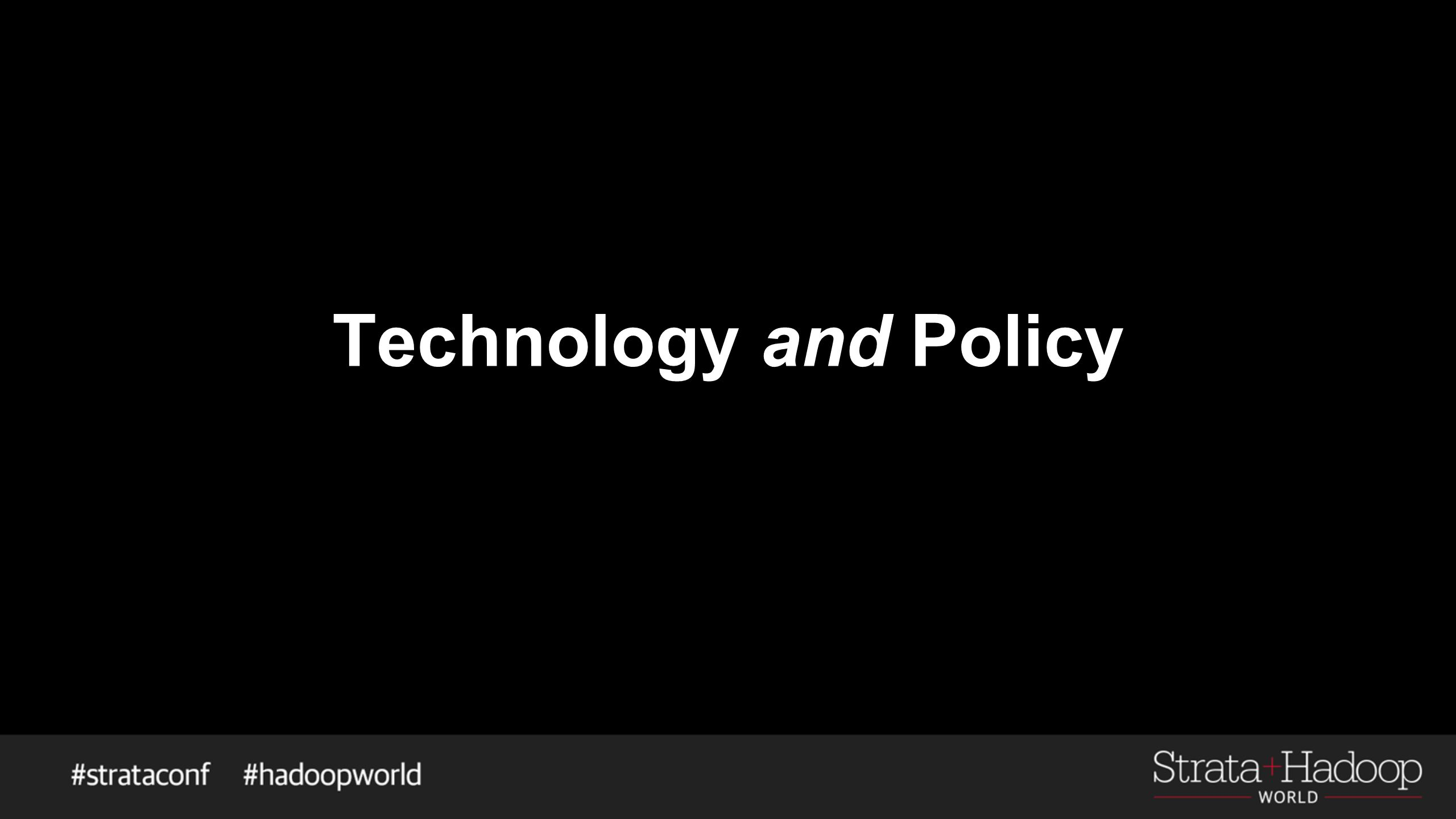 Technology and Policy