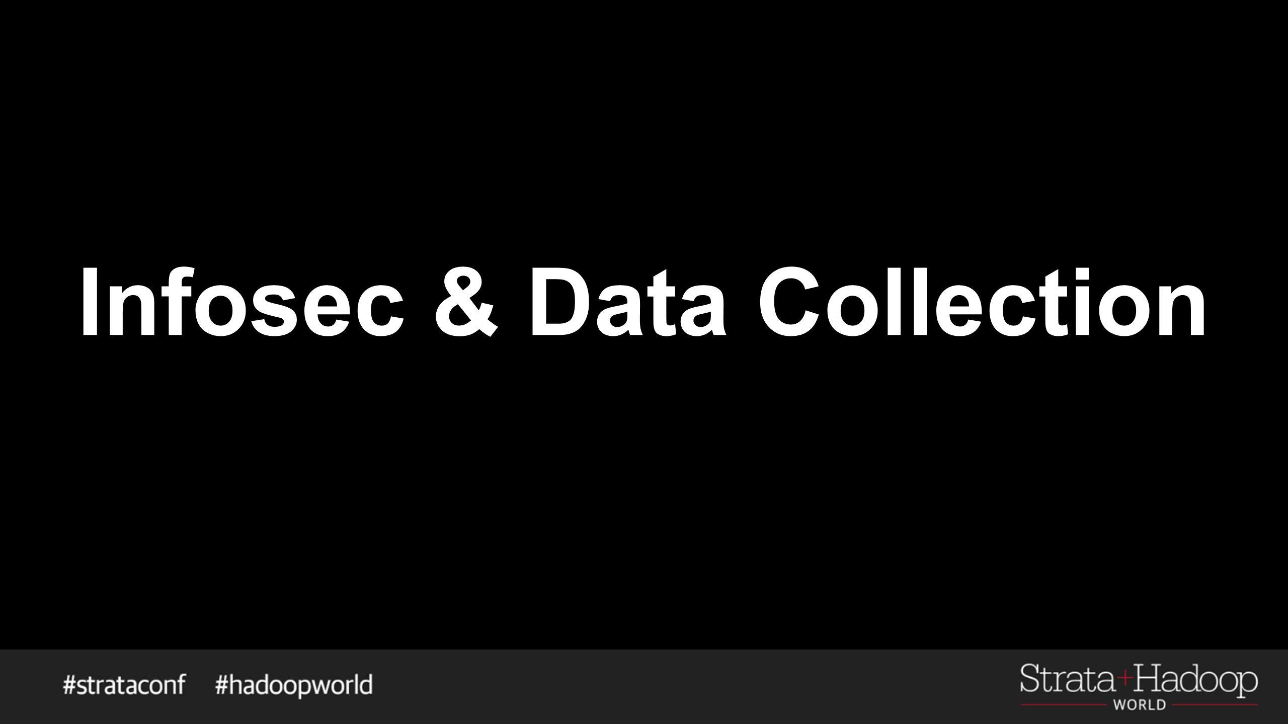 Infosec & Data Collection