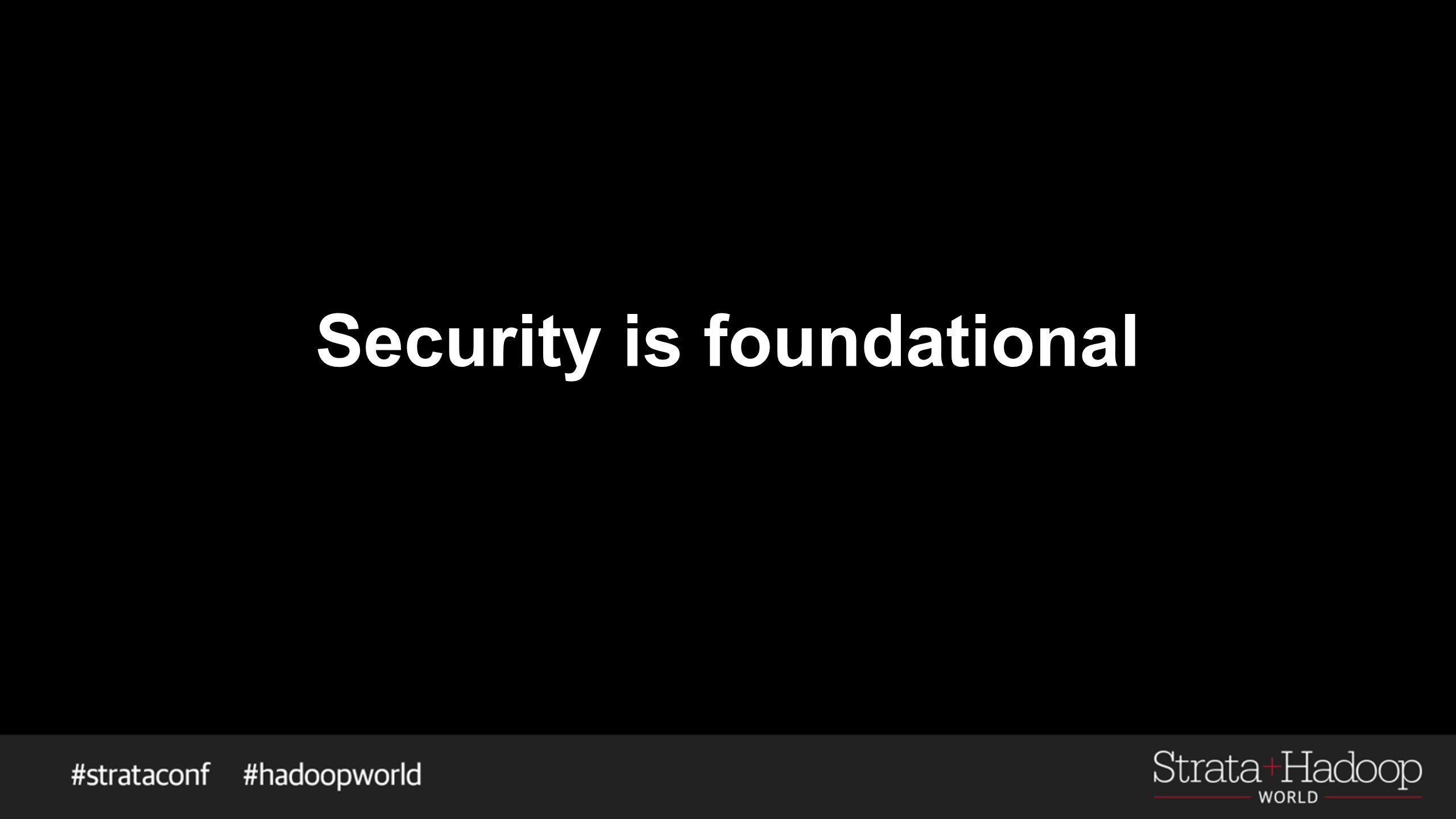 Security is foundational