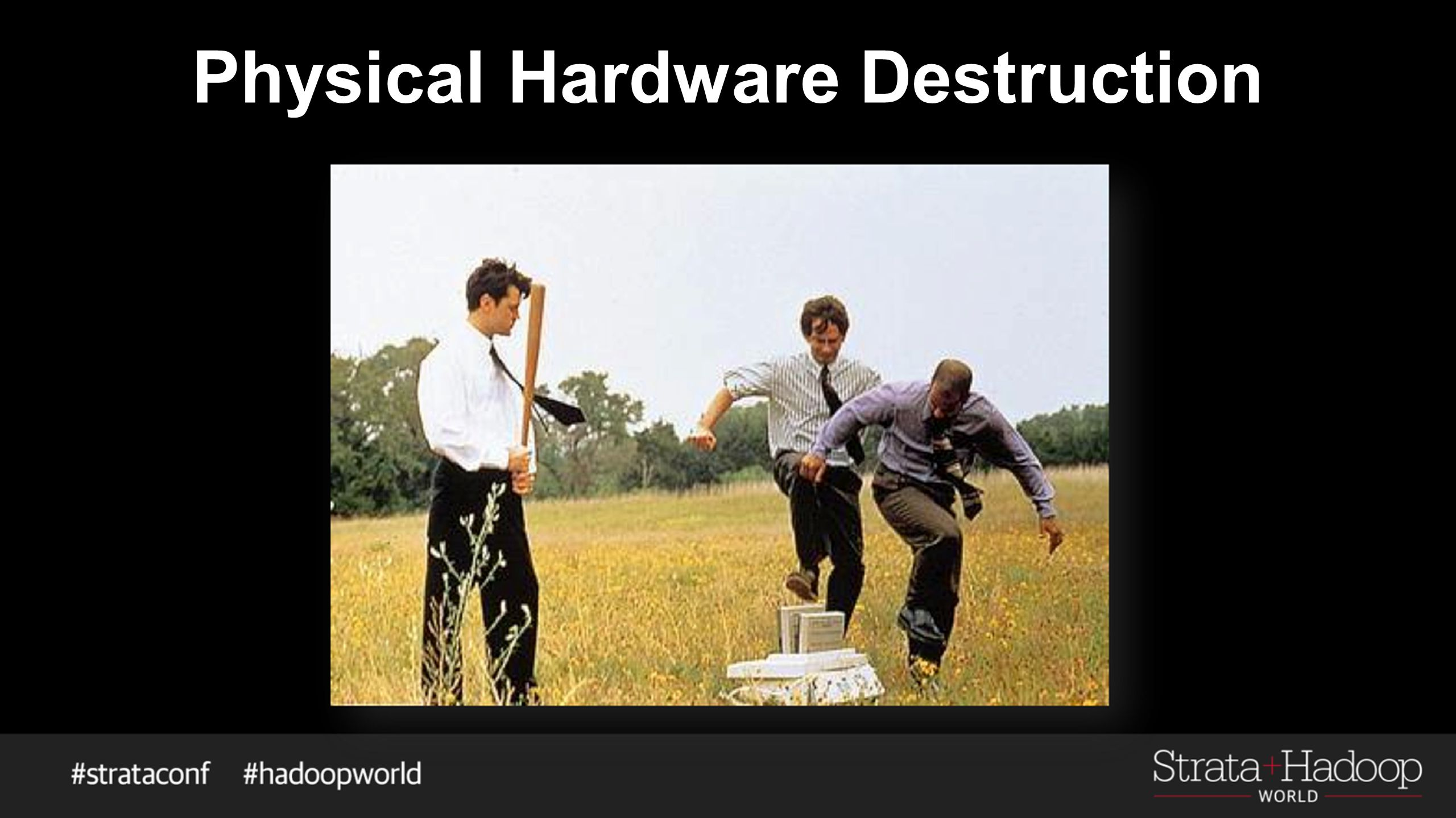 Physical Hardware Destruction