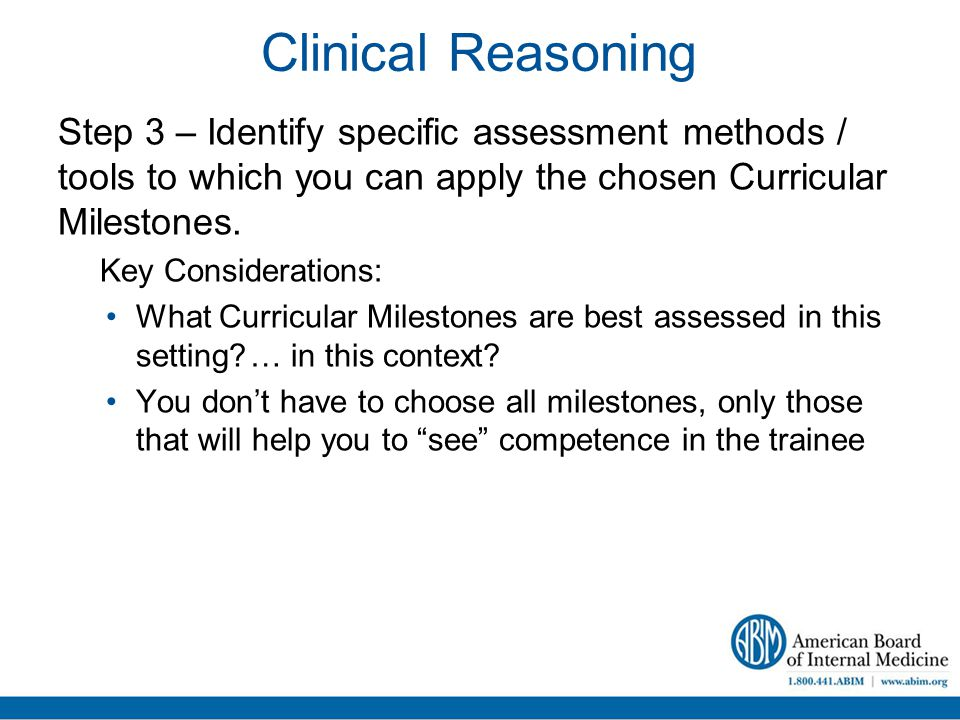 Clinical Reasoning Step 3 – Identify specific assessment methods / tools to which you can apply the chosen Curricular Milestones.
