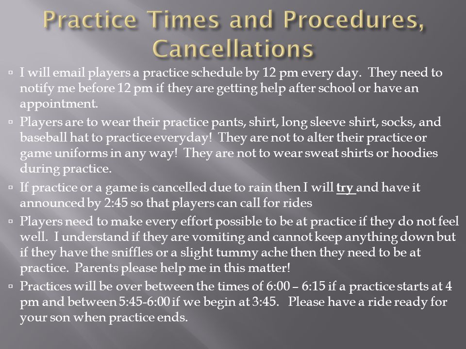  I will email players a practice schedule by 12 pm every day.