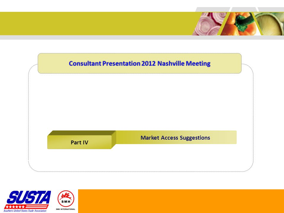 Market Access Suggestions Market Access Procedure Step 4 Step 3 Step 2 Step 1  Market Research & Evaluation 1.