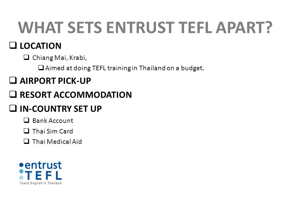WHAT SETS ENTRUST TEFL APART.