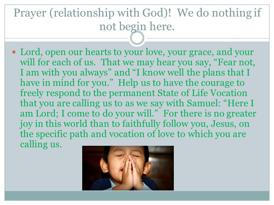 Prayer (relationship with God). We do nothing if not begin here.