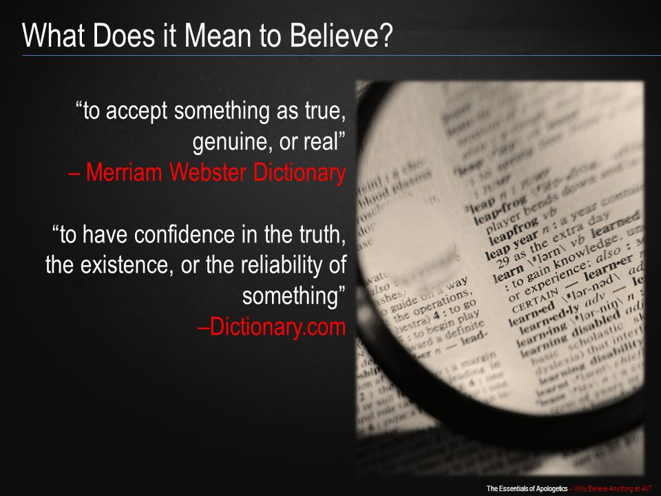 The Essentials of Apologetics – Why Believe Anything at All.