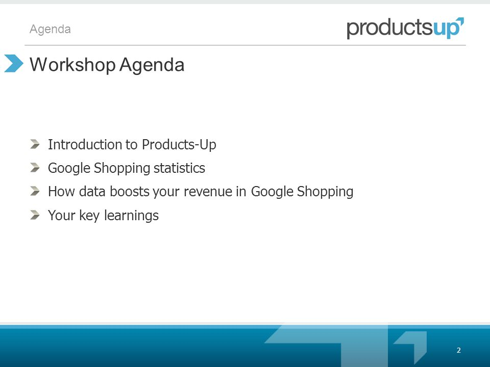Agenda Introduction to Products-Up Google Shopping statistics How data boosts your revenue in Google Shopping Your key learnings Workshop Agenda 2