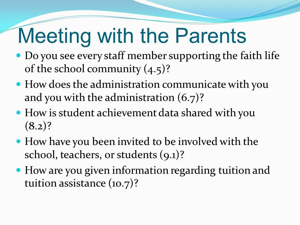 Meeting with the Parents Do you see every staff member supporting the faith life of the school community (4.5).