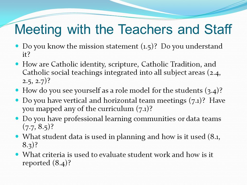 Meeting with the Teachers and Staff Do you know the mission statement (1.5).