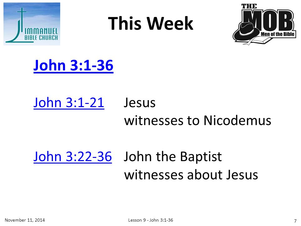 Lesson 9 - John 3:1-36November 11, 2014 1 Now there was a man of the Pharisees named Nicodemus, a ruler of the Jews.
