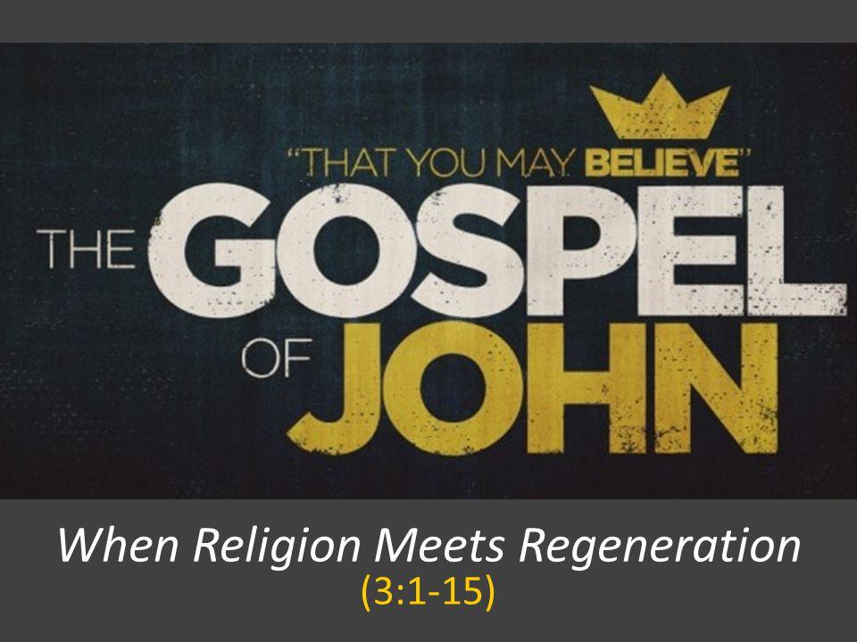 When Religion Meets Regeneration (3:1-15)