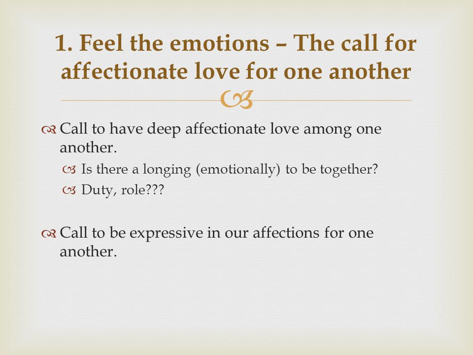   Call to have deep affectionate love among one another.