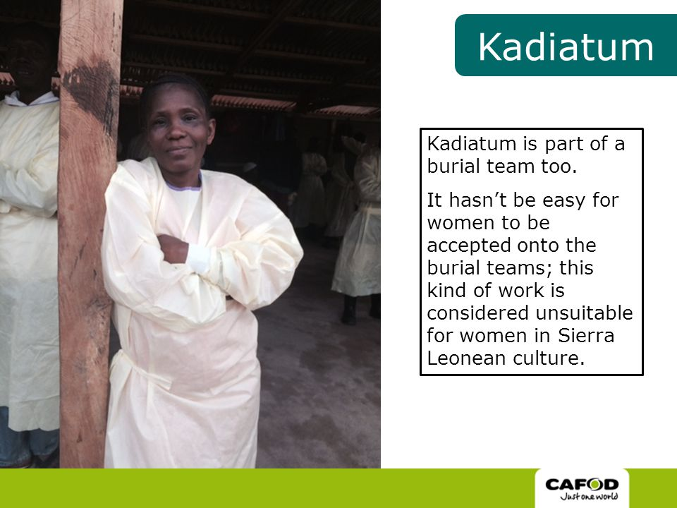 Kadiatum is part of a burial team too.