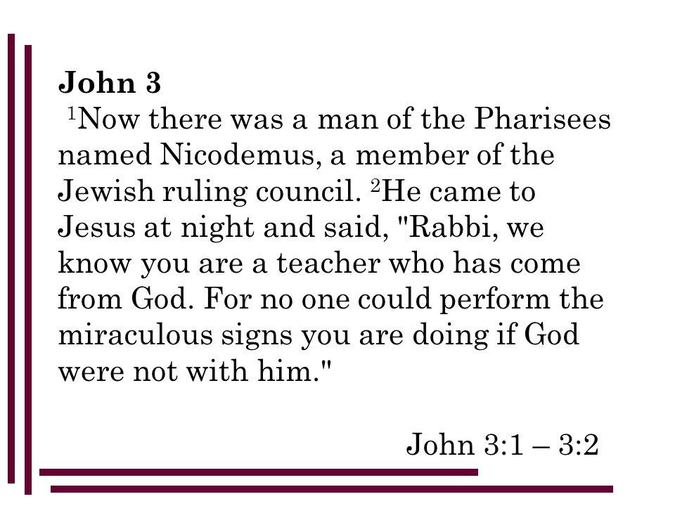 WHO WAS Nicodemus.