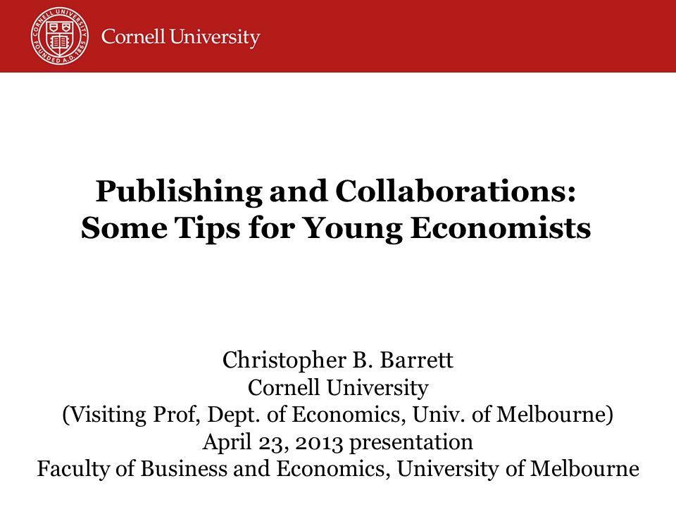 Christopher B. Barrett Cornell University (Visiting Prof, Dept.
