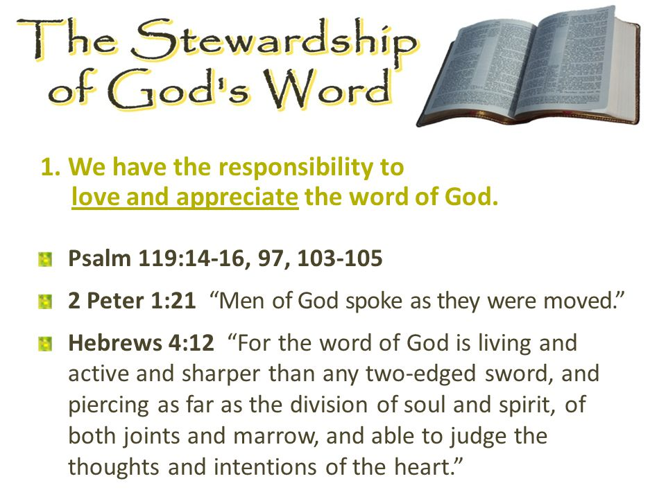 1. We have the responsibility to love and appreciate the word of God.