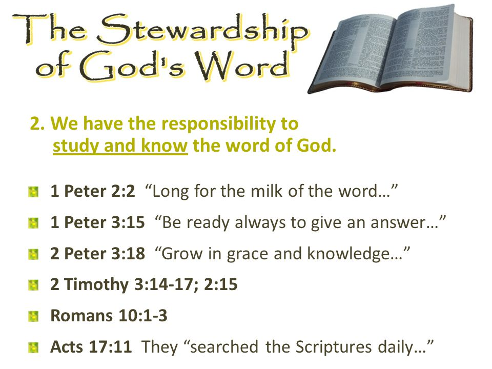 2. We have the responsibility to study and know the word of God.