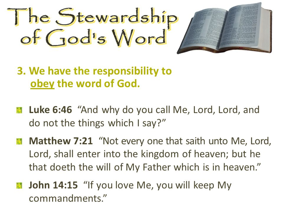 3. We have the responsibility to obey the word of God.