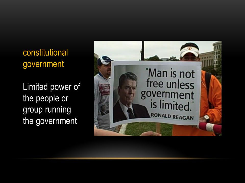 constitutional government Limited power of the people or group running the government