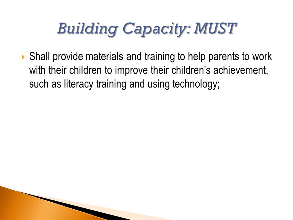  Shall provide materials and training to help parents to work with their children to improve their children's achievement, such as literacy training