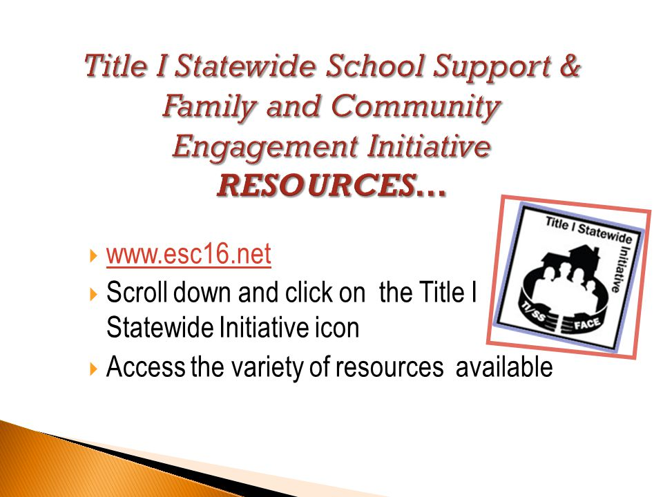  www.esc16.net www.esc16.net  Scroll down and click on the Title I Statewide Initiative icon  Access the variety of resources available