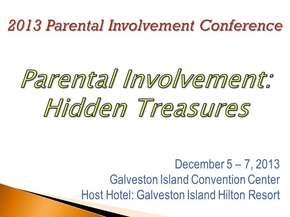 December 5 – 7, 2013 Galveston Island Convention Center Host Hotel: Galveston Island Hilton Resort