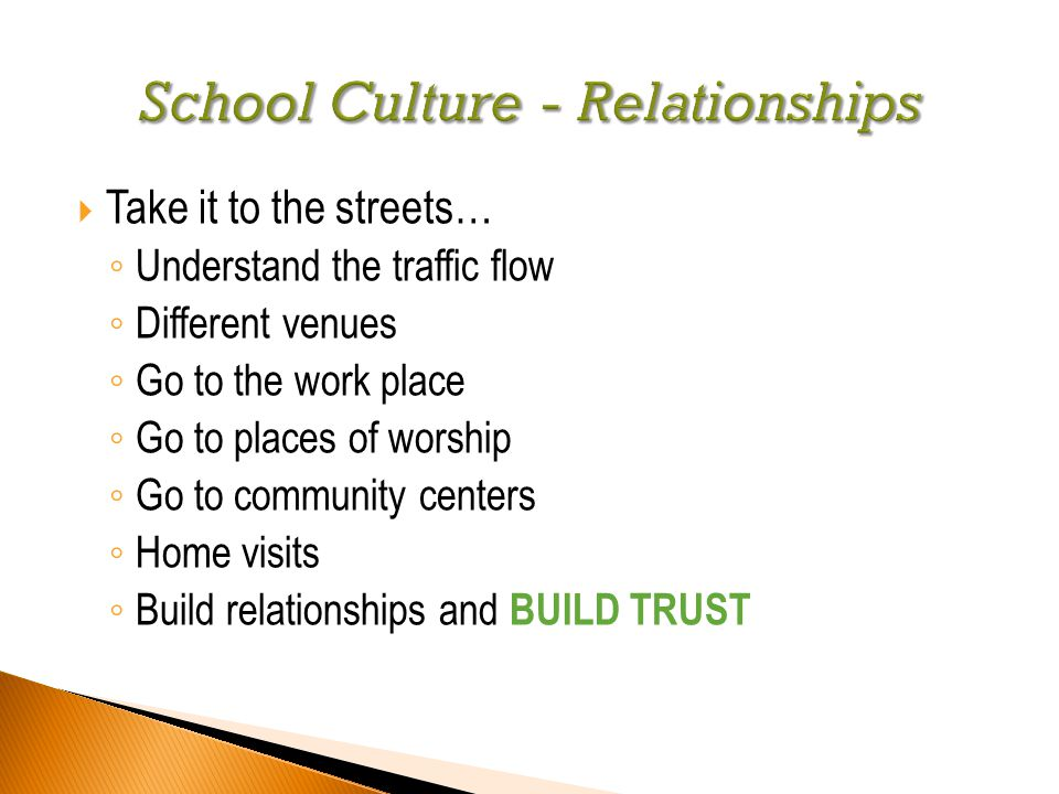  Take it to the streets… ◦ Understand the traffic flow ◦ Different venues ◦ Go to the work place ◦ Go to places of worship ◦ Go to community centers